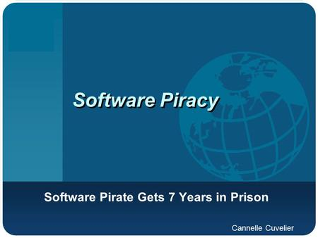 Company LOGO Software Piracy Software Piracy Software Pirate Gets 7 Years in Prison Cannelle Cuvelier.