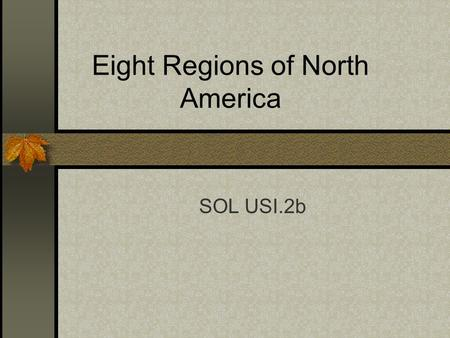 Eight Regions of North America SOL USI.2b. Coastal Range Rugged mountains located along the Pacific Coast that stretch from California to Canada. Contains.