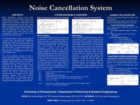 ABSTRACT: Noise cancellation systems have been implemented to counter the effects of echoes in communications systems. These systems use algorithms that.