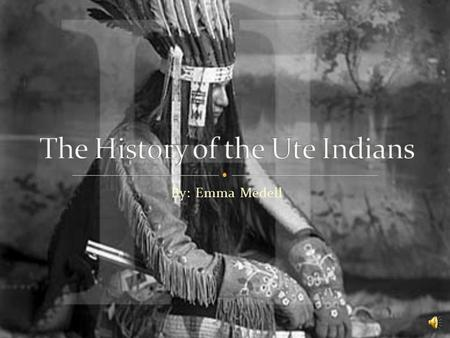 By: Emma Medell Traditions What did they eat Where did they live How did they dress Famous People Contributions How big is the tribe Extra info about.