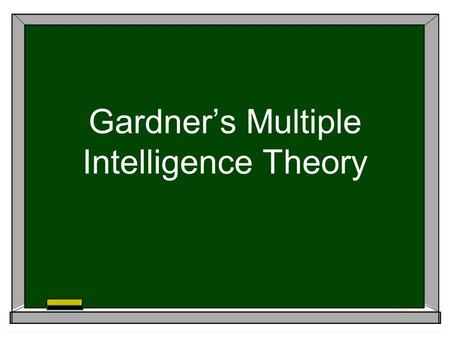 Gardner's Multiple Intelligence Theory