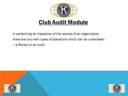 Club Audit Module In performing an inspection of the records of an organization, there are two main types of operations which can be undertaken – a Review.