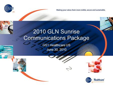 2010 GLN Sunrise Communications Package GS1 Healthcare US June 30, 2010.