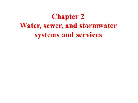 Chapter 2 Water, sewer, and stormwater systems and services.