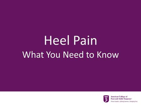 Heel Pain What You Need to Know. Most Common Heel Pain A condition called Plantar Fasciitis.