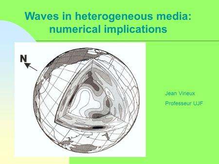 Waves in heterogeneous media: numerical implications
