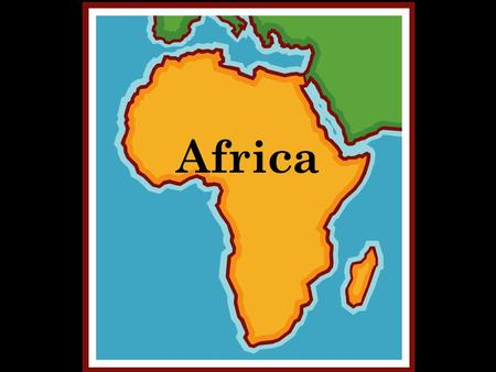 Africa. Ancient Egypt 3000 B.C. Egypt & Geography The Nile is the world's longest river (4160 miles) and provides the people of Egypt with predictable.
