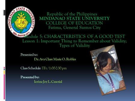 Presented to: Dr. Ava Clare Marie O. Robles Class Schedule: TFr /1:00-2:30 pm Presented by: Ierine Joy L. Caserial Republic of the Philippines MINDANAO.