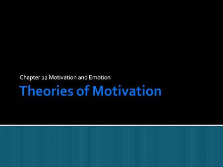 Chapter 12 Motivation and Emotion.  Why study Motivation & Emotion together?  Motivation refers to the set of factors that activate, direct and maintain.