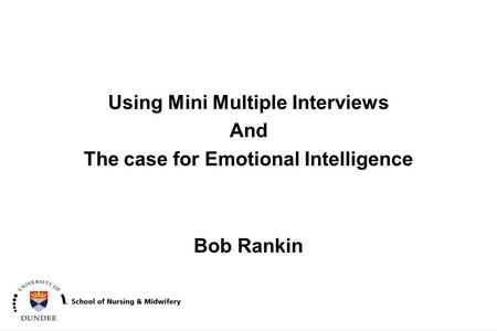 Bob Rankin Using Mini Multiple Interviews And The case for Emotional Intelligence.