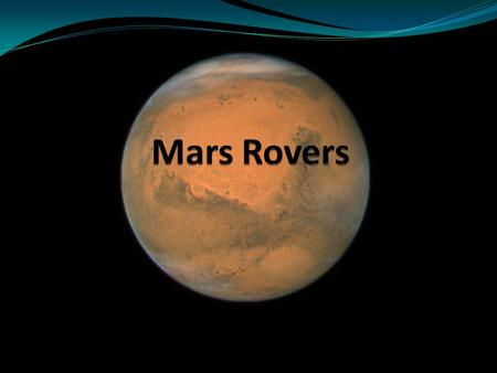 Definition and Motivation A Mars rover is an automated motor vehicle which propels itself across the surface of the planet Mars after landing, it's a.