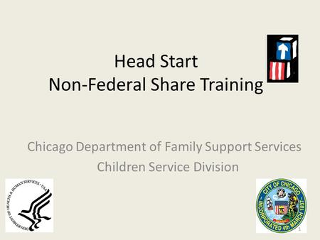 Head Start Non-Federal Share Training Chicago Department of Family Support Services Children Service Division 1.