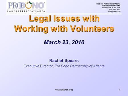 Pro Bono Partnership of Atlanta 999 Peachtree Street NE Atlanta, GA 30309-3996 (404) 407-5088  March 23, 2010 Rachel Spears.
