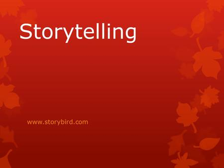 Storytelling www.storybird.com. Little Red Riding Hood.