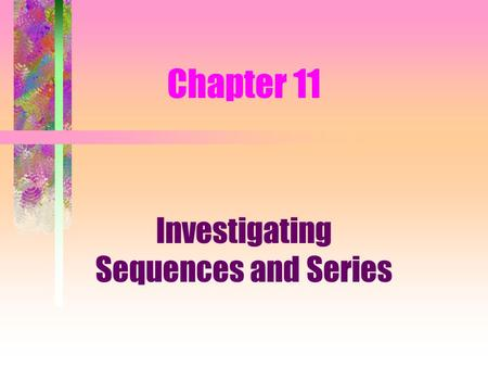 Investigating Sequences and Series