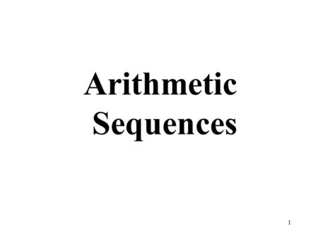 Series NOTES Name ____________________________ Arithmetic Sequences.