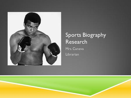 Sports Biography Research Mrs. Caneva Librarian. Welcome!!  Please use a marker to put your name on a name tent.  This will help Mrs. Caneva know you.