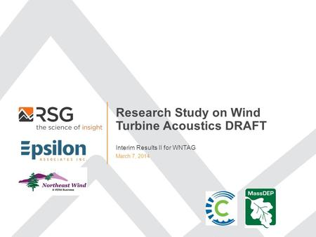 Research Study on Wind Turbine Acoustics DRAFT March 7, 2014 Interim Results II for WNTAG.