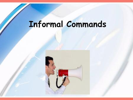 Informal Commands. In Spanish… When we want to tell a friend, a kid, or someone you know on a first name basis to do something, we use informal (tú) commands…