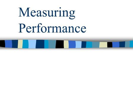 Measuring Performance