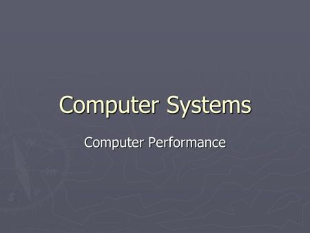 Computer Systems Computer Performance.