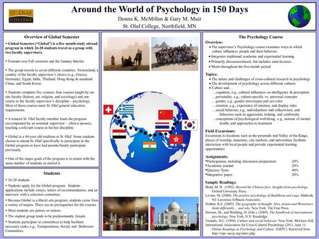 Around the World of Psychology in 150 Days Donna K. McMillan & Gary M. Muir St. Olaf College, Northfield, MN Students  26-28 students  Students apply.