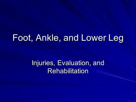 Foot, Ankle, and Lower Leg Injuries, Evaluation, and Rehabilitation.