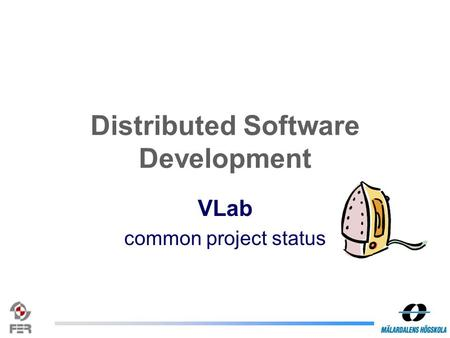 Distributed Software Development VLab common project status.