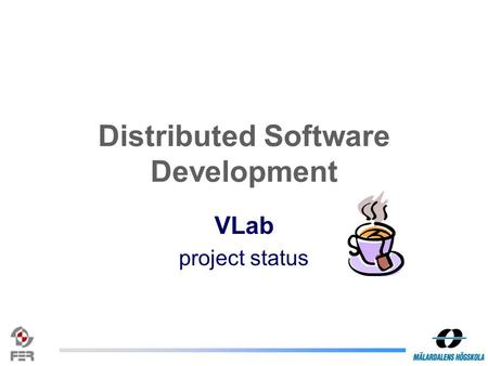 Distributed Software Development VLab project status.