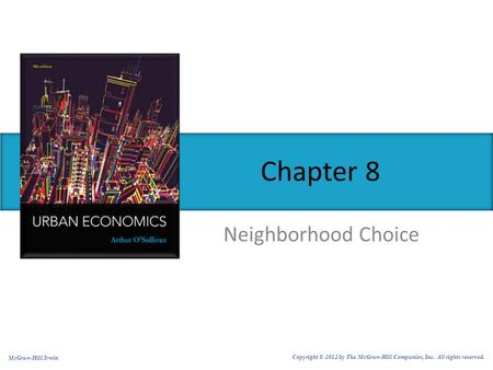Chapter 8 Neighborhood Choice McGraw-Hill/Irwin