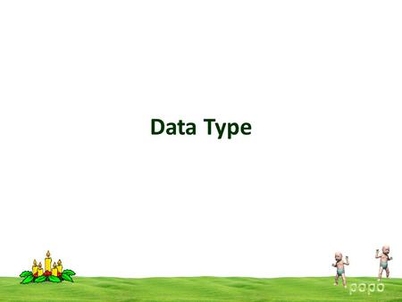 Data Type. A data type defines a set of values that a variable can store along with a set of operations that can be performed on that variable. Common.