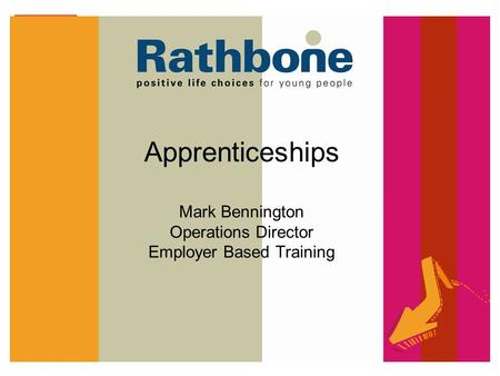 Apprenticeships Mark Bennington Operations Director Employer Based Training.