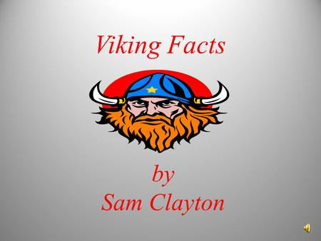 Viking Facts by Sam Clayton.