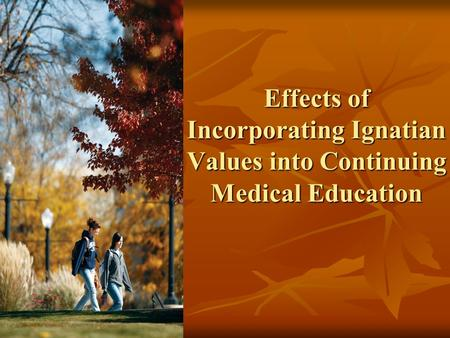 Effects of Incorporating Ignatian Values into Continuing Medical Education.