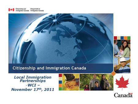 Local Immigration Partnerships -WCI – November 17 th, 2011.