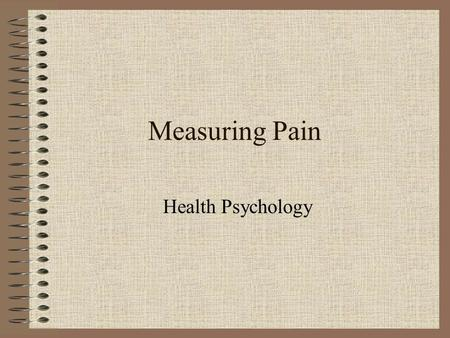 Measuring Pain Health Psychology.