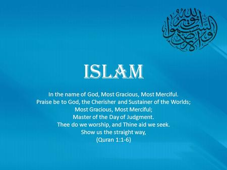Islam In the name of God, Most Gracious, Most Merciful.