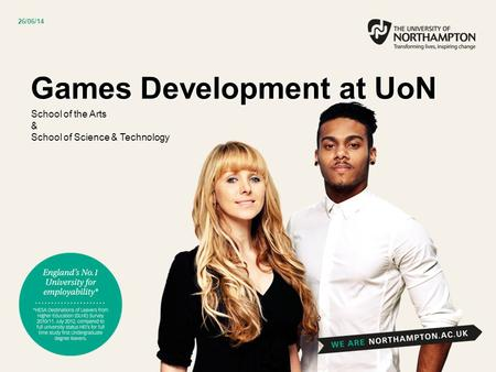 Games Development at UoN School of the Arts & School of Science & Technology 26/06/14.