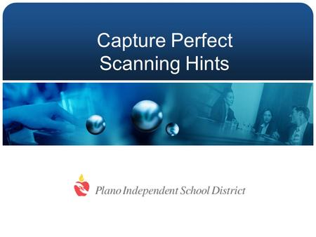 Capture Perfect Scanning Hints. Canon DR-2580C Scanner.