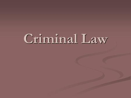 Criminal Law. Elements of a Crime Two conditions must exist for an act to be considered a crime: Actus Reus and Mens Rea Two conditions must exist for.