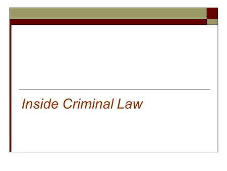 Inside Criminal Law. Written Sources of American Criminal Law  American criminal law is codified, or written down and accessible to all.  This allows.