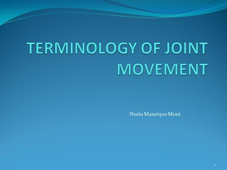 TERMINOLOGY OF JOINT MOVEMENT