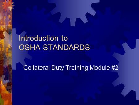 Introduction to OSHA STANDARDS