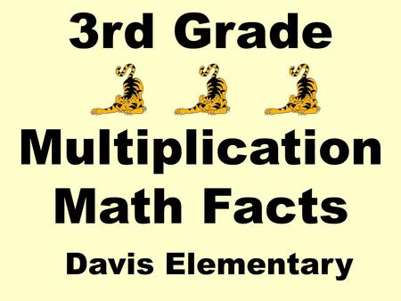 3rd Grade Multiplication Math Facts Davis Elementary.
