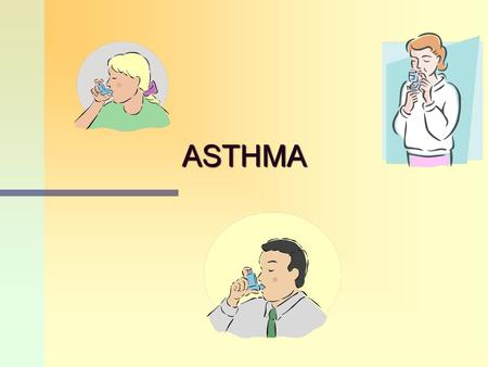 ASTHMA. What is Asthma A Chronic disease of the airways that may cause:A Chronic disease of the airways that may cause: WheezingWheezing BreathlessnessBreathlessness.