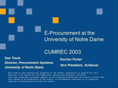 1 What is the innovation supply chain? E-Procurement at the University of Notre Dame CUMREC 2003 Dan Traub Director, Procurement Systems, University of.