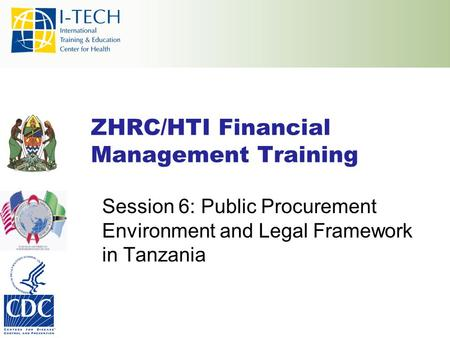 ZHRC/HTI Financial Management Training Session 6: Public Procurement Environment and Legal Framework in Tanzania.