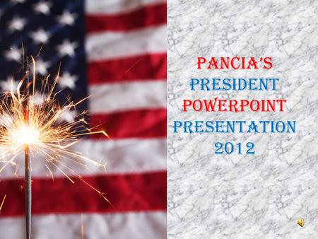 Pancia's President PowerPoint Presentation 2012. President of the U.S.A. 1789-1797George Washington 1 st President BY CHRISTOPHER CUAR tas George As A.