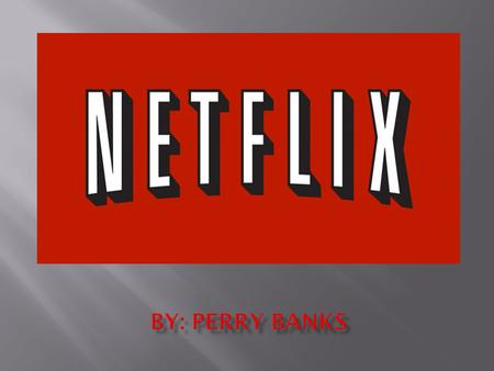 Perry Banks.  1997 – Reed Hastings and fellow software executive Marc Randolph co-found Netflix to offer online movie rentals.  1999 – Netflix launches.
