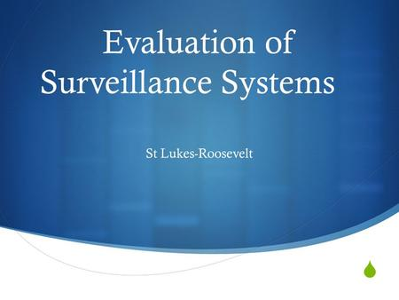  Evaluation of Surveillance Systems St Lukes-Roosevelt.